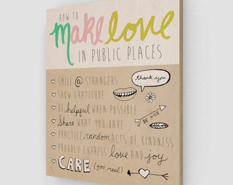 How to Make Love in Public Places on Wood // Typographic Print, Inspirational, Funny Reminder, Poster, Digital Print, Illustration, Drawings