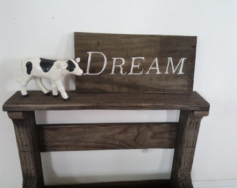 Dream Sign Reclaimed Wood Hand Lettered Graduation Wedding Vacation Sign Communicate with Wood
