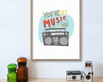 You've Got the Music in You, Music Decor, Boombox, Song Lyrics Print, Music Print, Music Gift, Nursery Art, Kids Wall Art, Home Decor