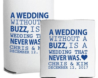 Personalized Wedding Favors Beer Can Huggers - Custom A Wedding without a Buzz is a wedding That Never Was #2 Wedding Favor Ideas Coolies