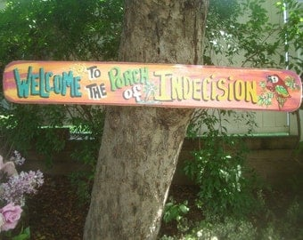 """WELCOME To The PORCH Of INDECISION - 46"""" Tropical Pool Patio Beach House Hot Tub Tiki Bar Hut Parrothead Handmade Wood Sign Plaque"""