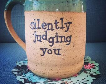 Silently judging you, funny handmade mug