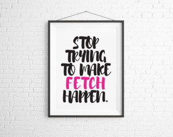 Fetch Mean Girls Print 8.5x11