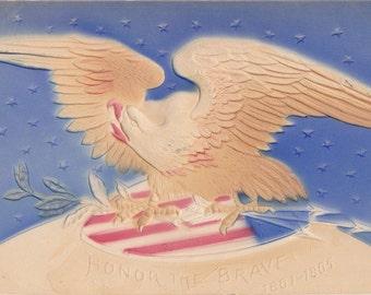 Honor The Brave- 1900s Antique Postcard- Civil War Memorial- Decoration Day- P Sanders- American Flag- Bald Eagle- Embossed- Paper Ephemera
