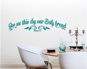 Vinyl Wall Decal......Give us this day our daily bread........ Multiple sizes JOY scripture religious christian faith God