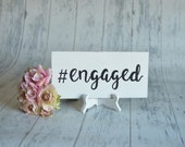 Engagement Sign/Wedding Signs/Photography Prop-#engaged-Your Choice of Colors- Ships Quickly