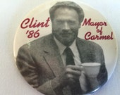 Clint Eastwood Mayor of Carmel '86 Campaign Button