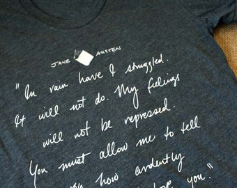 Mr Darcy Proposal Quote - Jane Austen - Pride and Prejudice Tee Shirt - JAT001