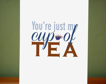 You're just my cup of tea - Valentine - I love you - birthday card