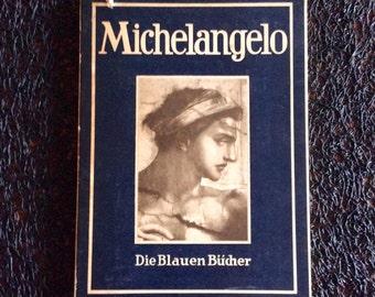 Michelangelo Die Blauen Bücher - 1941 - by Dr Max Sauerlandt - German