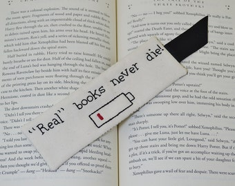 Real Books Never Die Funny Bookmark, Dead Battery, Book Accessory, Hand Embroidery, Bookworm Gift,  Newspaper Print, Teacher Thank You Gift