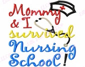 Mommy and I survived Nursing School - Hat Applique - Machine Embroidery Design - 7 Sizes