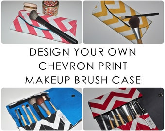 Chevron Makeup Brush Case // Design Your Own Travel Brush Organizer - Compact Brush Roll - Gift for Her - Gift for Women - Made to Order