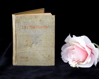 Letter Writing by Agnes Morton 1893, How to Write a Letter Morton 1893 Hardcover