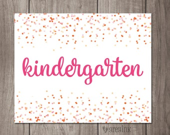 Kindergarten - Confetti Pink- Back to School - First Day of School Sign- Teacher Signs