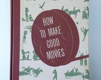 Vintage Book: How To Make Good Movies