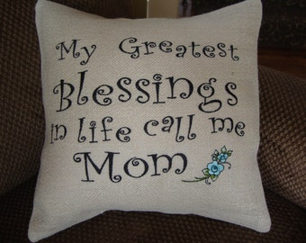 Mom Burlap Throw Pillow Cover Saying Greatest Blessings Life Machine 14 By 14 Size Envelope Style  Embroidered Mother Pillow
