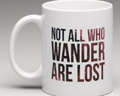 Mug - Not All Who Wander Are Lost