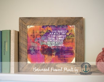 To Be Yourself: Emerson Quote - Framed Print in Reclaimed Barnwood Inspirational Decor - Handmade Ready to Hang | Size & Price via Dropdown