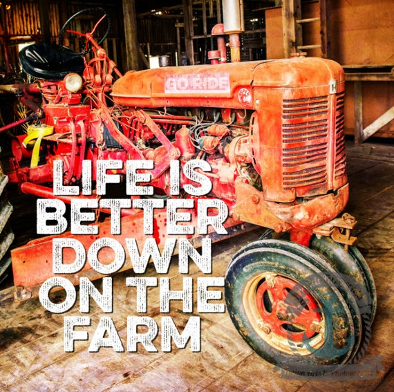 Tractor Art | Life is Better Down on the Farm | At Checkout, Choose Lustre Print or Gallery Wrapped Canvas