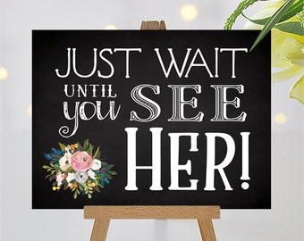 Just Wait Until You See Her Sign | 9 x 12 | Mixed Fonts on Chalkboard | Vintage Blooms | PDF and JPG Files | Instant Download