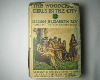 1918 Signed '' THE WOODCRAFT GIRLS in the City book