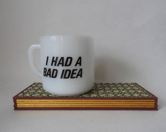 I Had a Bad Idea Novelty Federal Milk Glass Mug- Morning Coffee Mug- Birthday Gift