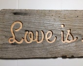 Love Is Spoken Here - Carved From Reclaimed Barn Wood