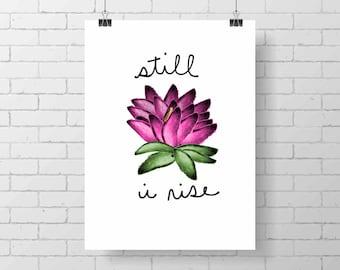 Inspirational print - lotus flower - still i rise - yoga art - home decor - Maya Angelou