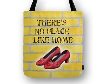 There's No Place Like Home Tote Carry-All Book Bag - Wizard of Oz Movie Fan  - Ruby Red Slippers - Housewarming Gift - Assorted Sizes