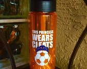 Customized this princess wears cleats soccer water bottle