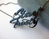 Stay Frosty - Aliens movie inspired black acrylic lasercut necklace