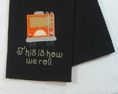 This is how we roll RV Applique Cotton Kitchen Dish Towel Ready to Ship