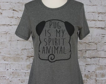 Pug Dog T-shirt- Pug Is My Spirit Animal