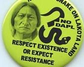 No Black Snake on Lakota Land NODAPL Sitting Bull button