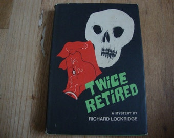 SALE - Twice Retired (A Mystery) - by Richard Lockridge - 1970 - Vintage Hardcover Book With Dust Jacket - Skull Cover -Decorating / Display