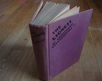 SALE - The Lioness - by Ferdinand Ossendowski - 1929 - Vintage Hardcover Book