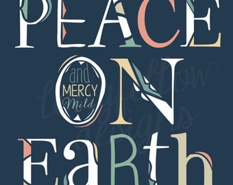 Peace On Earth And Mercy Mild - Christmas Print - 3 Different Looks - 3 Different Sizes