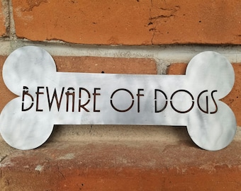 Beware of Dogs,Bone,Dog Decor,Dogs,Animal lover, Gate Sign,Metal Sign