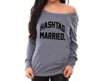 Hashtag Married- Bride Shirt, Bride Gift, Bride to Be, Bride Tribe, Bride to Be Gift, Bridal Shower Gift, Wedding Gift, Bachelorette Party