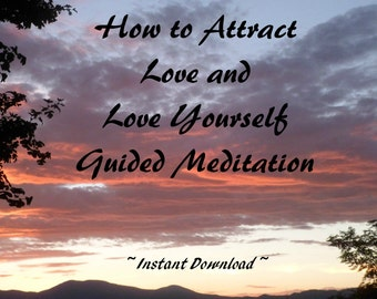 Guided Meditation to Learn to Attract Love and Love Yourself for Happiness, Health & Abundance with Image Download ~ Heart Chakra Meditation