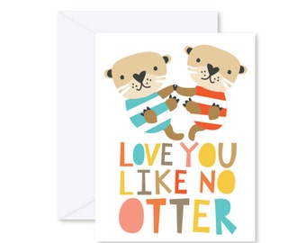 GREETING CARD | Love You Like No Otter : Animal Modern Illustration Art
