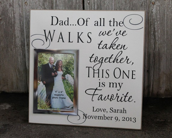 Wedding Gift For Dad Dad Of All The Walks We Ve Taken