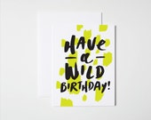 Birthday Card- Have a Wild Birthday