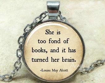 She is too fond of books pendant, books necklace, books jewelry, Louisa May Alcott necklace, too fond of books necklace, Pendant #QT119P