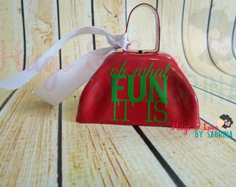 Christmas Bell-l Cowbell with ribbon - Oh What Fun It Is