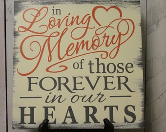 In Loving Memory/of those Forever in our Hearts/Memorial Sign/U Choose Colors/Great Shower Gift/Gray/Ivory/ Coral
