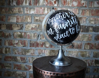 "Hand Lettered Globe ""Together is our favorite place to be"", anniversary gift, i love you gift, just because gift"