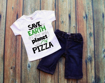 Save the Earth it's the only planet with pizza - humor shirt