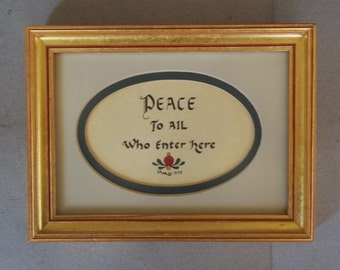 Vintage Calligraphy - Framed Calligraphy - Peace to All Who Enter Here - Gilt Frame - Peace Calligraphy - Peace Wall Decor